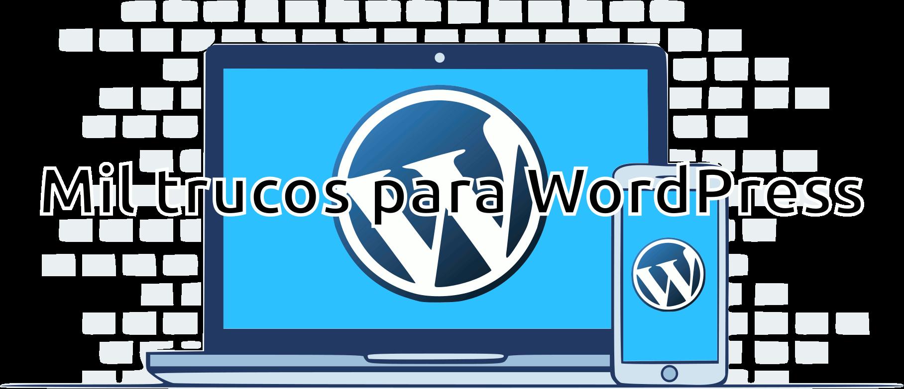 Mil trucos para WordPress